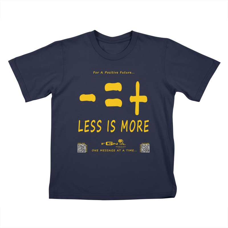 695B - Less Is More Kids T-Shirt by FGN Inc. Online Shop