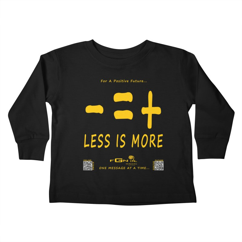 695B - Less Is More Kids Toddler Longsleeve T-Shirt by FGN Inc. Online Shop