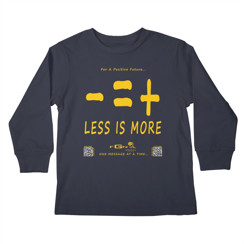 695B - Less Is More Kids Longsleeve T-Shirt by FGN Inc. Online Shop