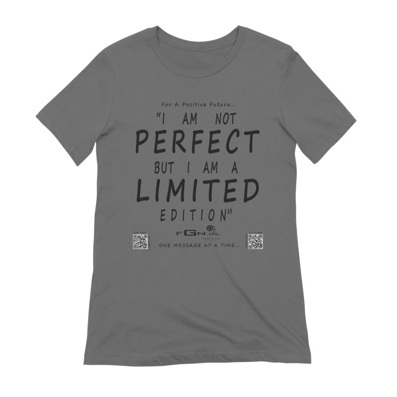 696 - I Am a Limited Edition Women's T-Shirt by FGN Inc. Online Shop