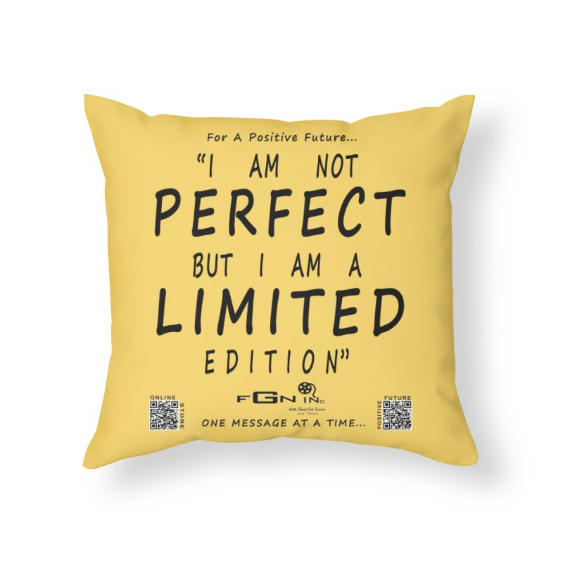 696 - I Am a Limited Edition Home Throw Pillow by FGN Inc. Online Shop