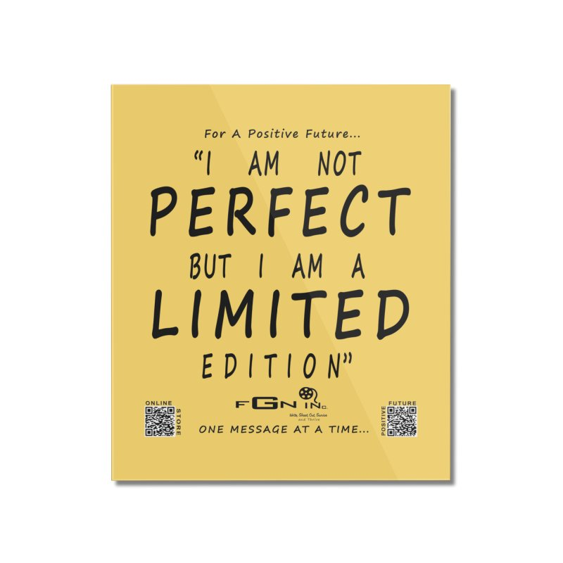 696 - I Am a Limited Edition Home Mounted Acrylic Print by FGN Inc. Online Shop