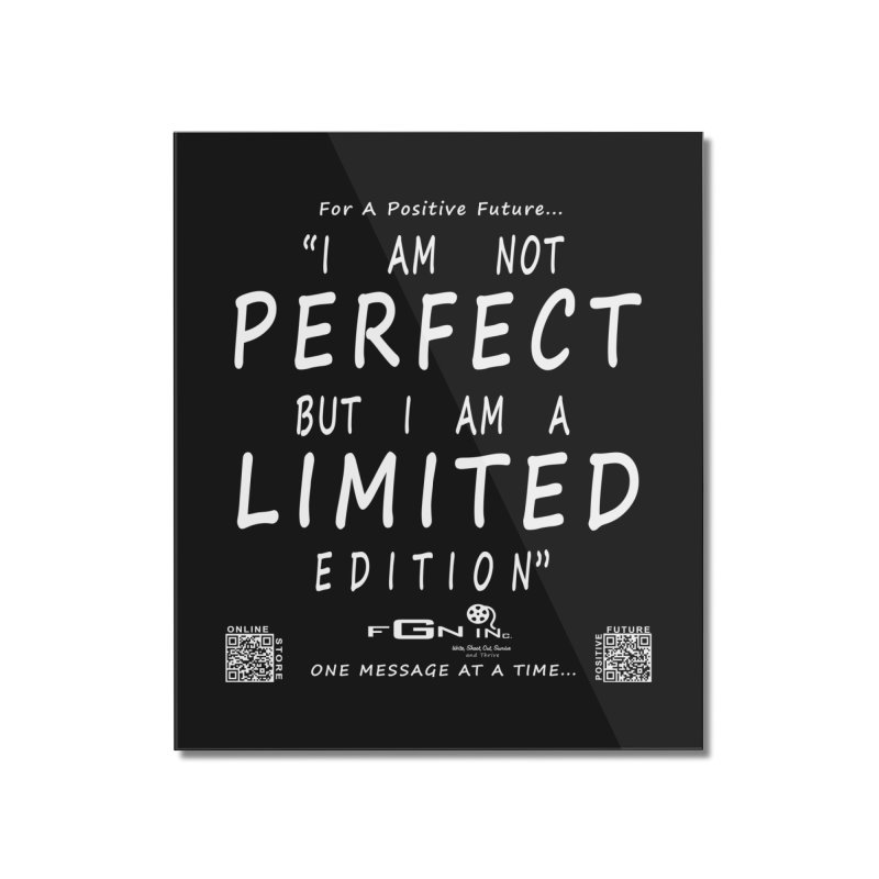 696A - I Am a Limited Edition Home Mounted Acrylic Print by FGN Inc. Online Shop