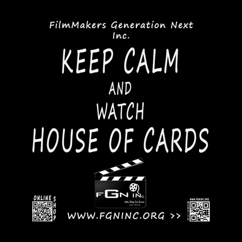 646A - Keep Calm and Watch House Of Cards   by FGN Inc. Online Shop