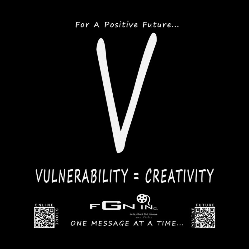 648A - Vulnerability Equals Creativity   by FGN Inc. Online Shop
