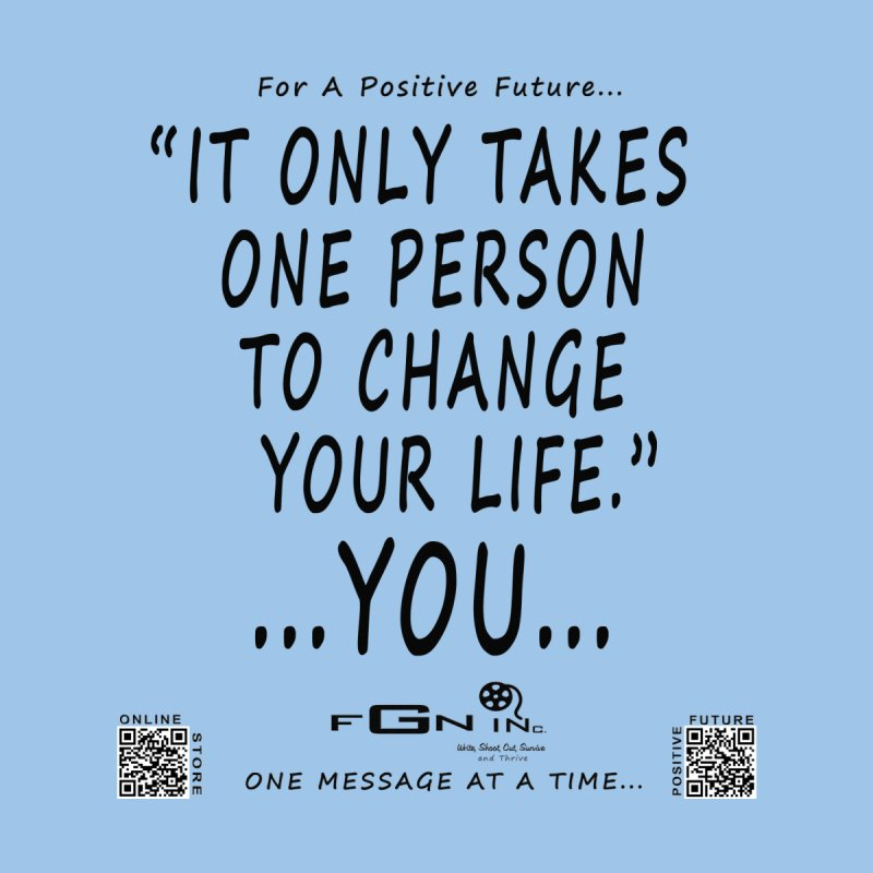 649 - One Person To Change Your Life   by FGN Inc. Online Shop