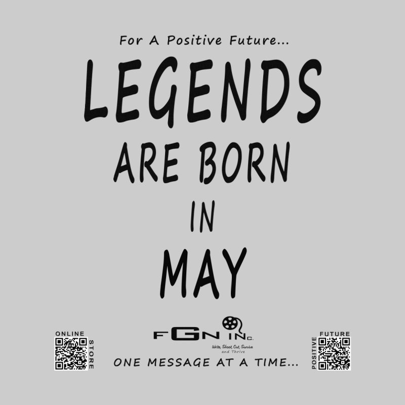 655 - Legends Are Born In May   by FGN Inc. Online Shop