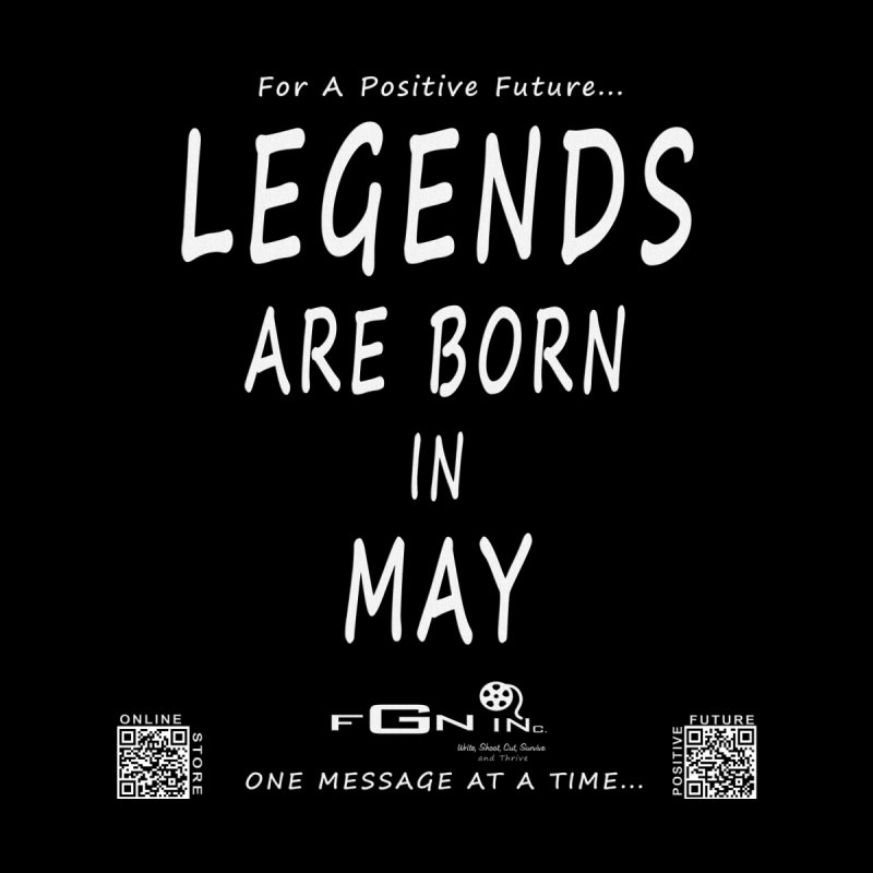655A - Legends Are Born In May   by FGN Inc. Online Shop