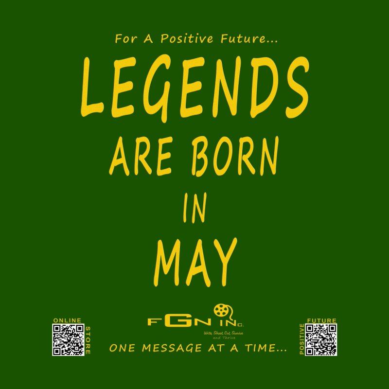655B - Legends Are Born In May   by FGN Inc. Online Shop
