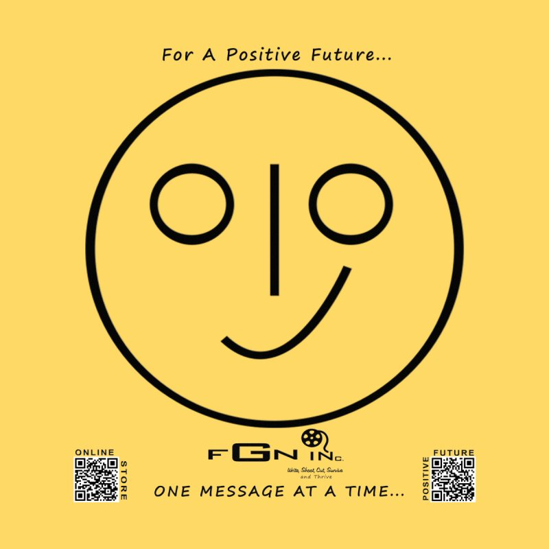 657 - Smile For Positive Future   by FGN Inc. Online Shop