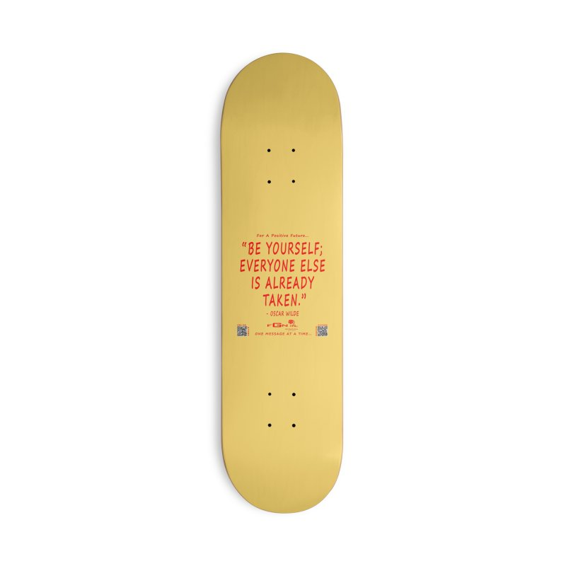 710C - Be Yourself Accessories Skateboard by FGN Inc. Online Shop