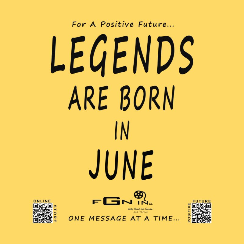 665 - Legends Are Born In JUNE by FGN Inc. Online Shop