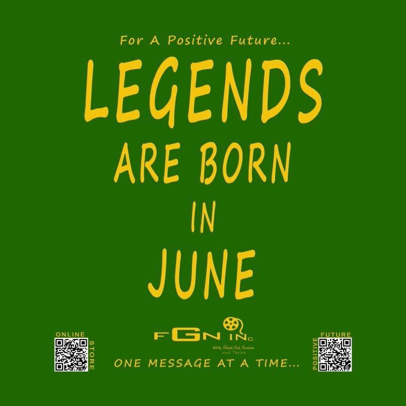 665B - Legends Are Born In JUNE by FGN Inc. Online Shop