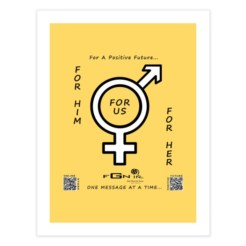 669 - For Her - For Him - For US Home Fine Art Print by FGN Inc. Online Shop