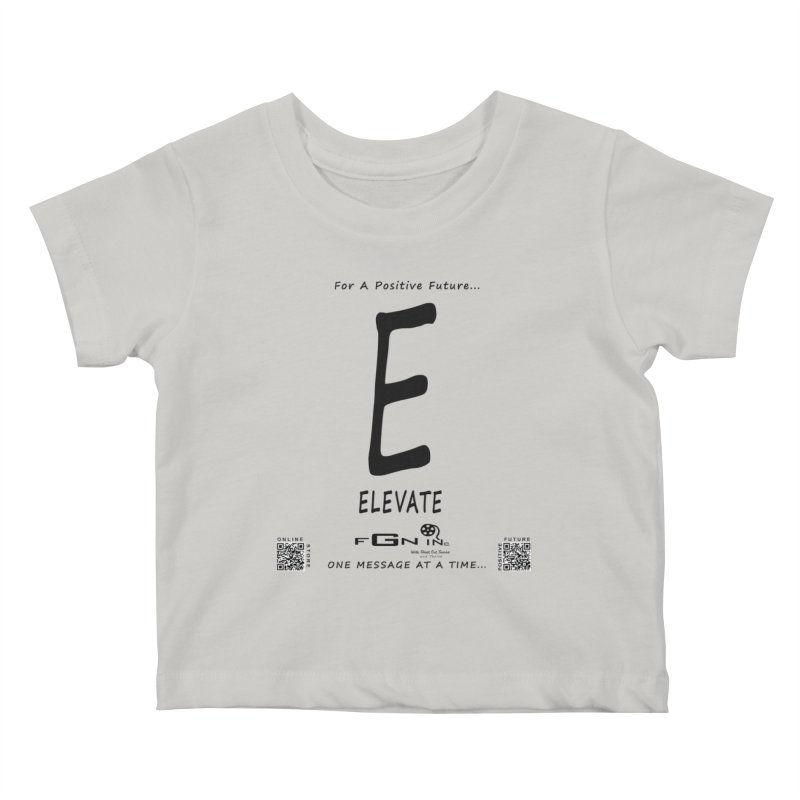 670 - E For Elevate Kids Baby T-Shirt by FGN Inc. Online Shop