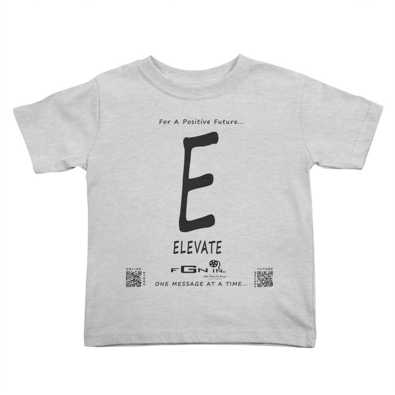 670 - E For Elevate Kids Toddler T-Shirt by FGN Inc. Online Shop