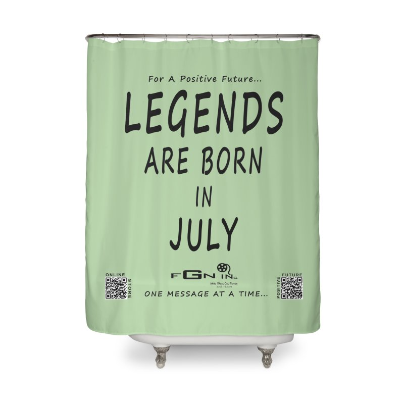 671 - Legends Are Born In July Home Shower Curtain by FGN Inc. Online Shop