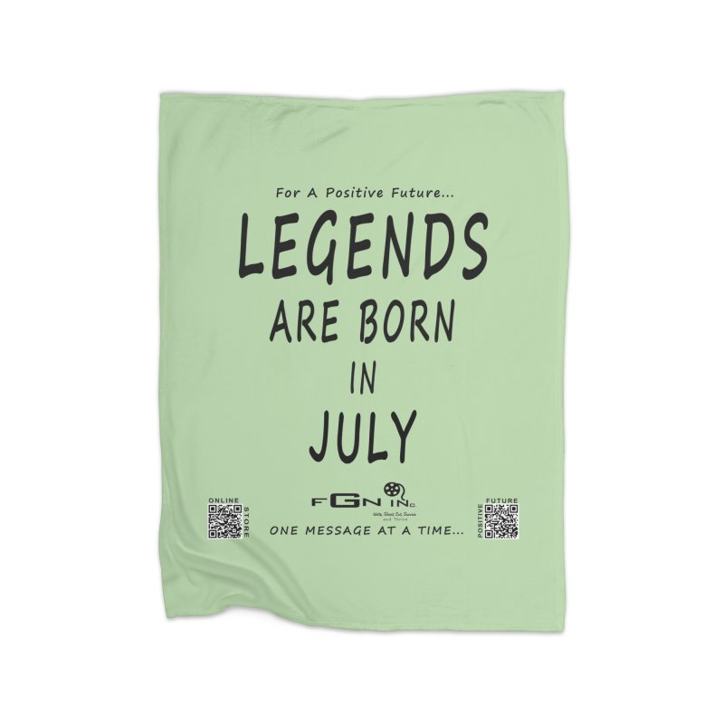 671 - Legends Are Born In July Home Blanket by FGN Inc. Online Shop