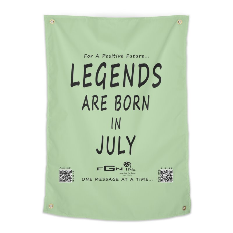671 - Legends Are Born In July Home Tapestry by FGN Inc. Online Shop