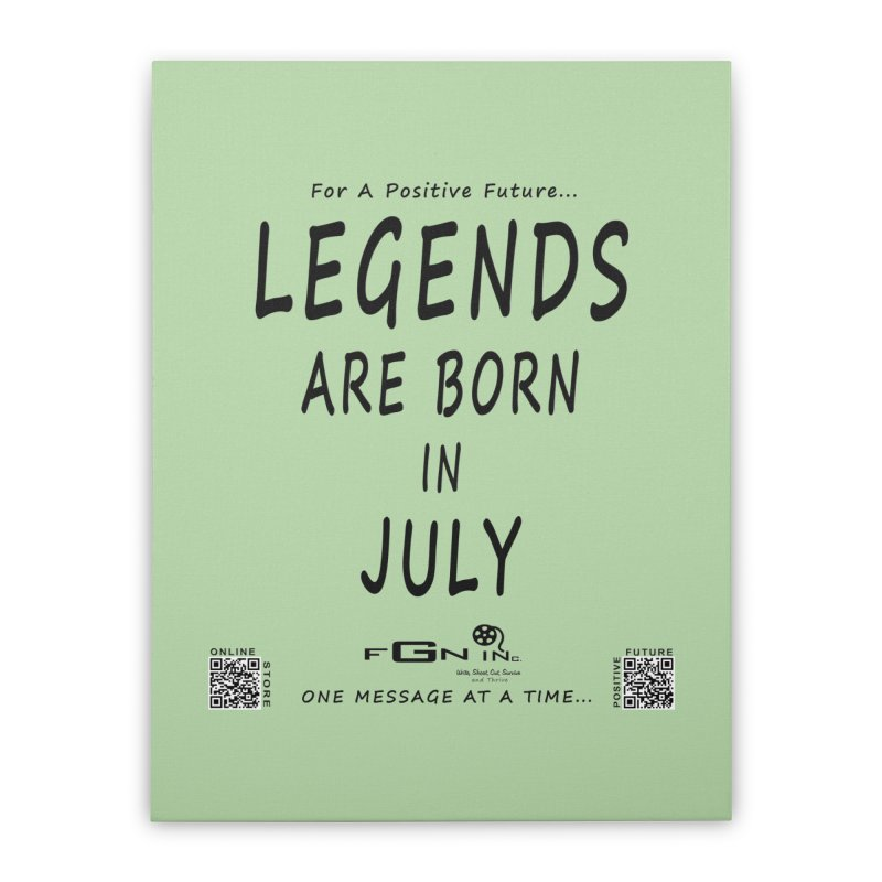 671 - Legends Are Born In July Home Stretched Canvas by FGN Inc. Online Shop