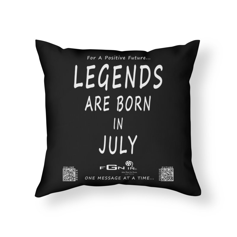 671A - Legends Are Born In July Home Throw Pillow by FGN Inc. Online Shop