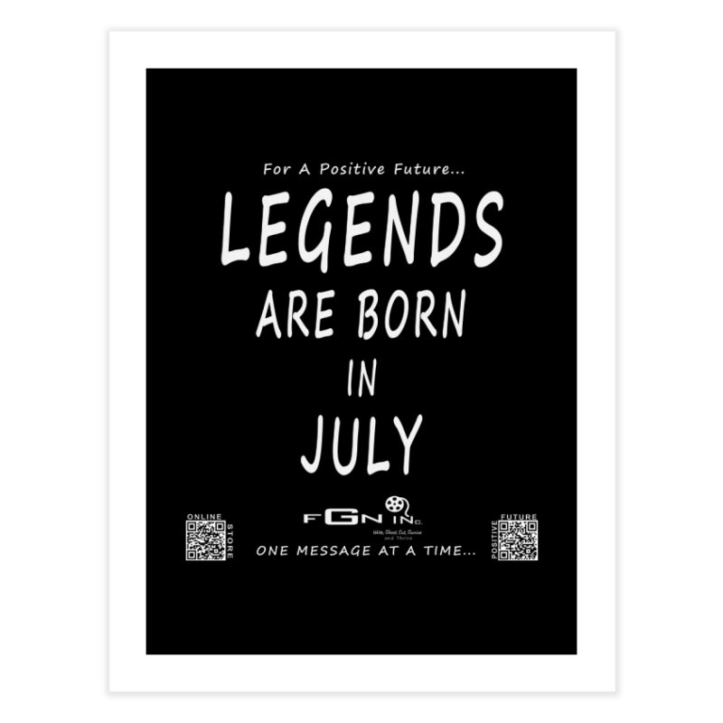 671A - Legends Are Born In July Home Fine Art Print by FGN Inc. Online Shop