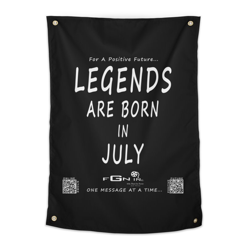 671A - Legends Are Born In July Home Tapestry by FGN Inc. Online Shop