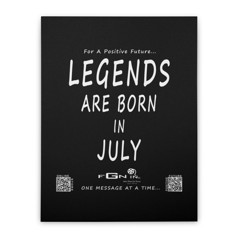 671A - Legends Are Born In July Home Stretched Canvas by FGN Inc. Online Shop