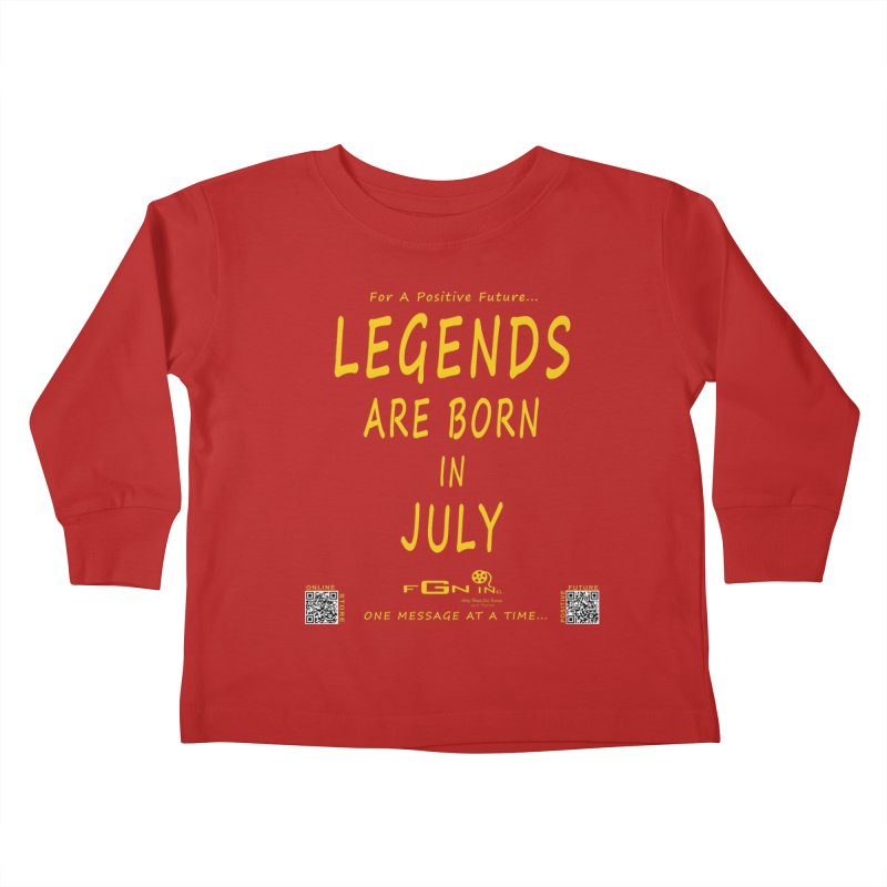 671B - Legends Are Born In July Kids Toddler Longsleeve T-Shirt by FGN Inc. Online Shop