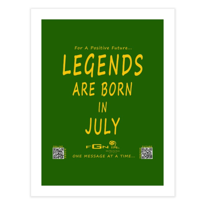 671B - Legends Are Born In July Home Fine Art Print by FGN Inc. Online Shop