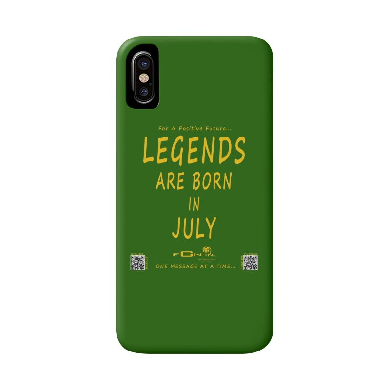 671B - Legends Are Born In July Accessories Phone Case by FGN Inc. Online Shop