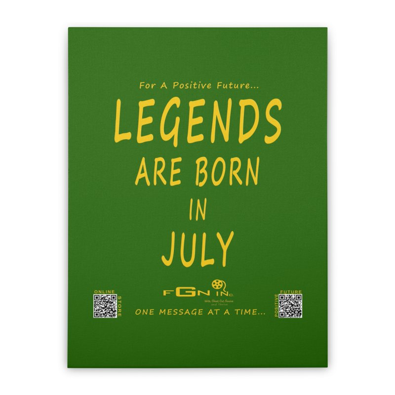 671B - Legends Are Born In July Home Stretched Canvas by FGN Inc. Online Shop