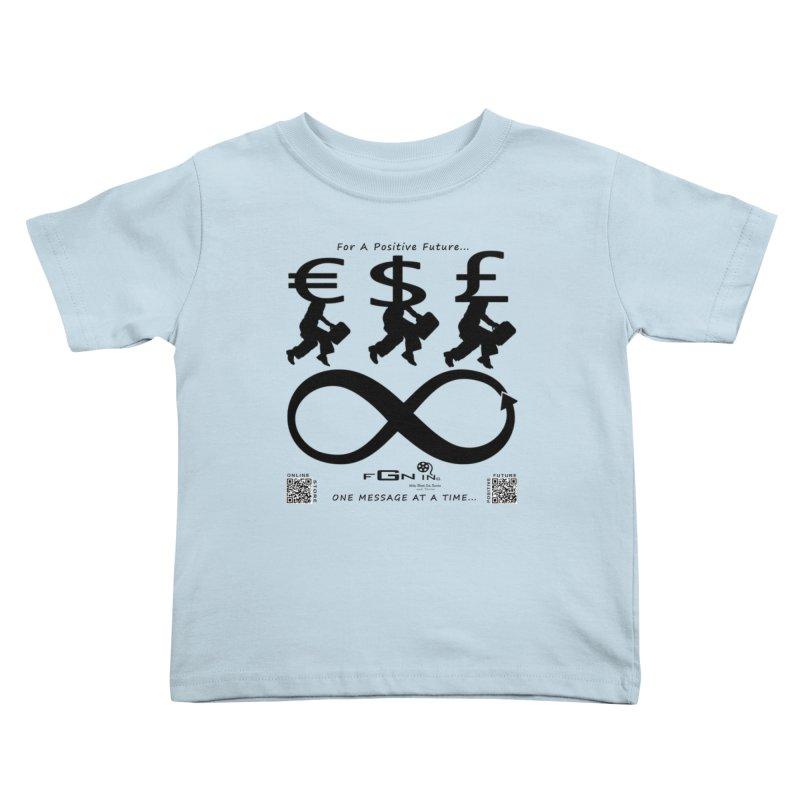672 - The Infinity Money Men Kids Toddler T-Shirt by FGN Inc. Online Shop