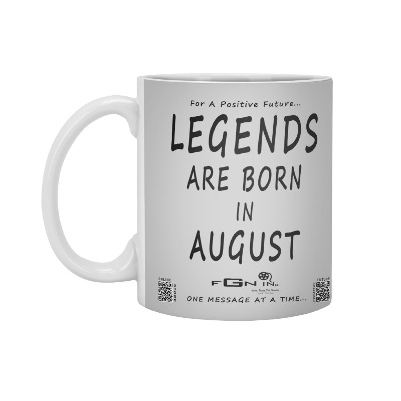 683 - Legends Are Born In August Accessories Mug by FGN Inc. Online Shop