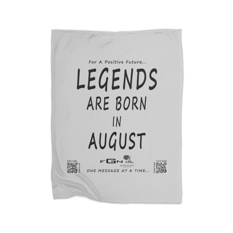 683 - Legends Are Born In August Home Blanket by FGN Inc. Online Shop