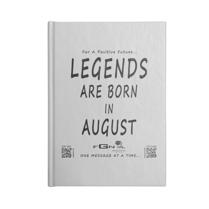 683 - Legends Are Born In August Accessories Notebook by FGN Inc. Online Shop