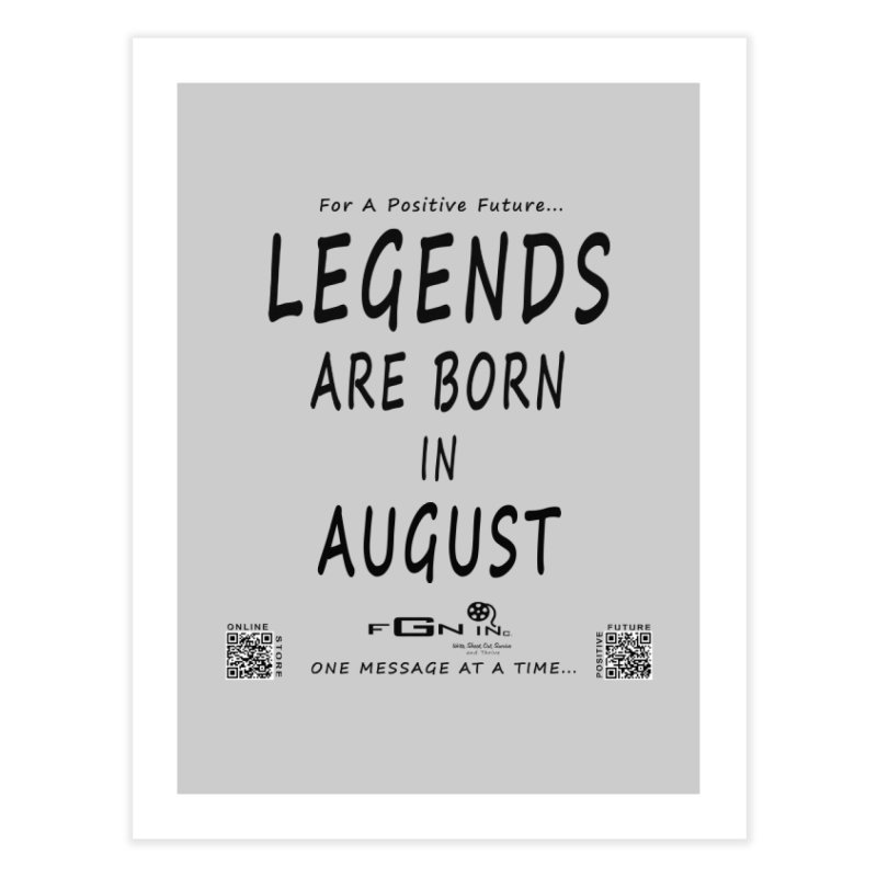 683 - Legends Are Born In August Home Fine Art Print by FGN Inc. Online Shop