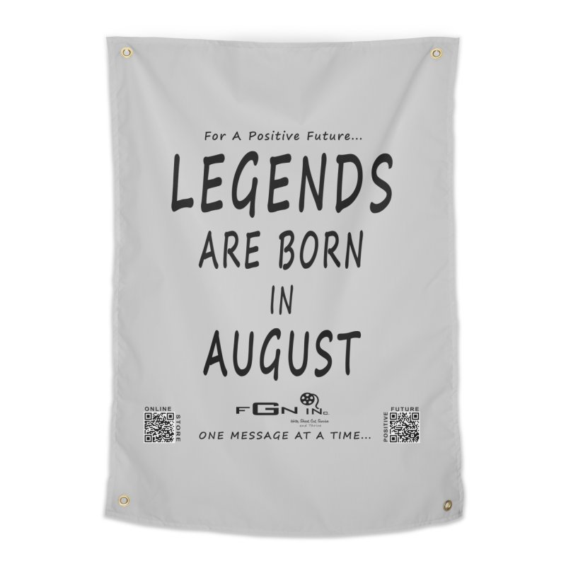 683 - Legends Are Born In August Home Tapestry by FGN Inc. Online Shop