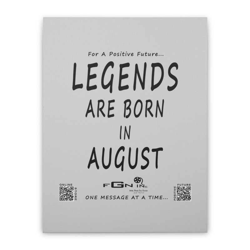 683 - Legends Are Born In August Home Stretched Canvas by FGN Inc. Online Shop