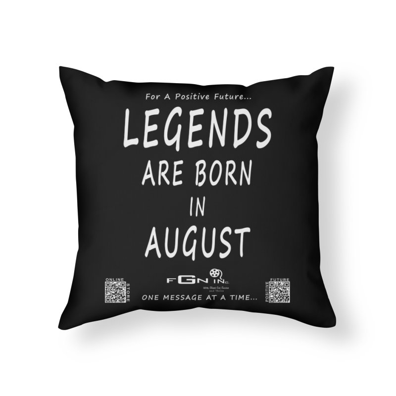 683A - Legends Are Born In August Home Throw Pillow by FGN Inc. Online Shop
