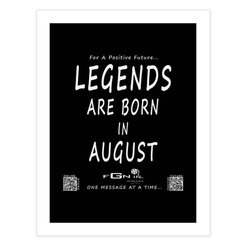 683A - Legends Are Born In August Home Fine Art Print by FGN Inc. Online Shop