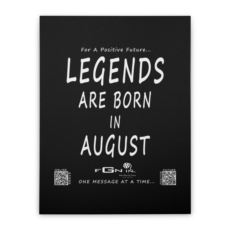 683A - Legends Are Born In August Home Stretched Canvas by FGN Inc. Online Shop