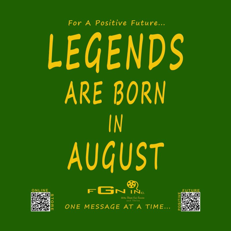 683B - Legends Are Born In August None  by FGN Inc. Online Shop