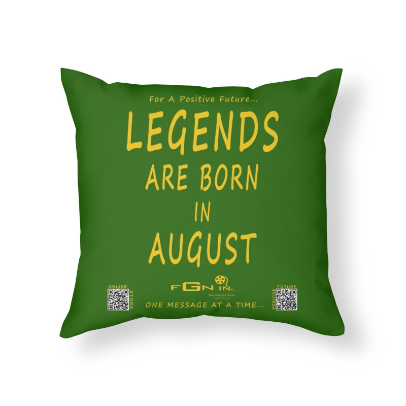 683B - Legends Are Born In August Home Throw Pillow by FGN Inc. Online Shop