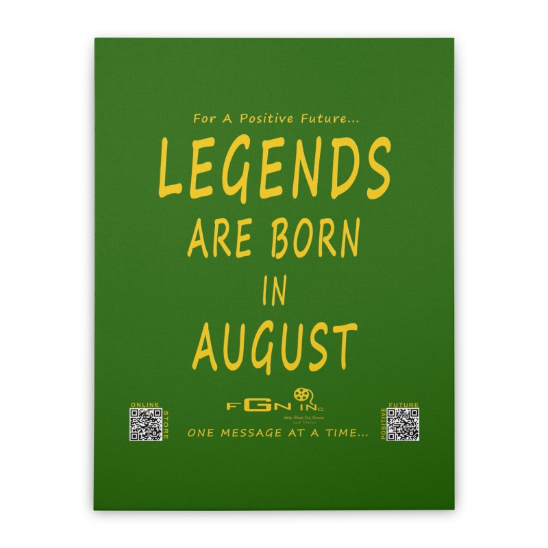683B - Legends Are Born In August Home Stretched Canvas by FGN Inc. Online Shop
