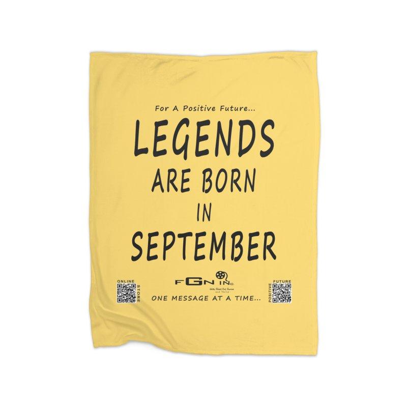 684 - Legends Are Born In September Home Blanket by FGN Inc. Online Shop