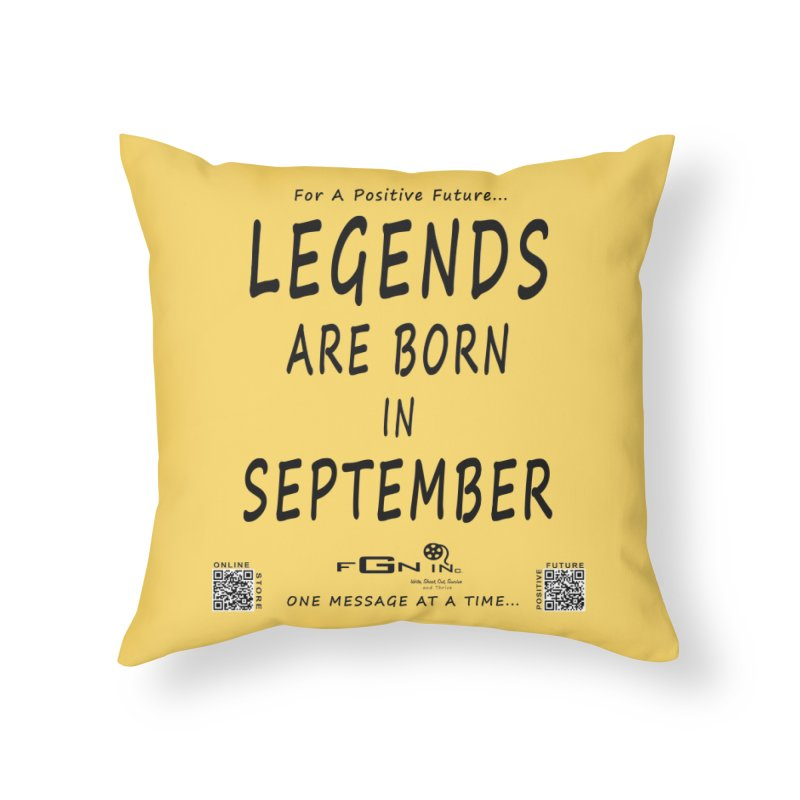 684 - Legends Are Born In September Home Throw Pillow by FGN Inc. Online Shop