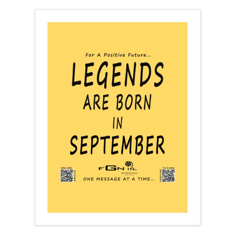 684 - Legends Are Born In September Home Fine Art Print by FGN Inc. Online Shop