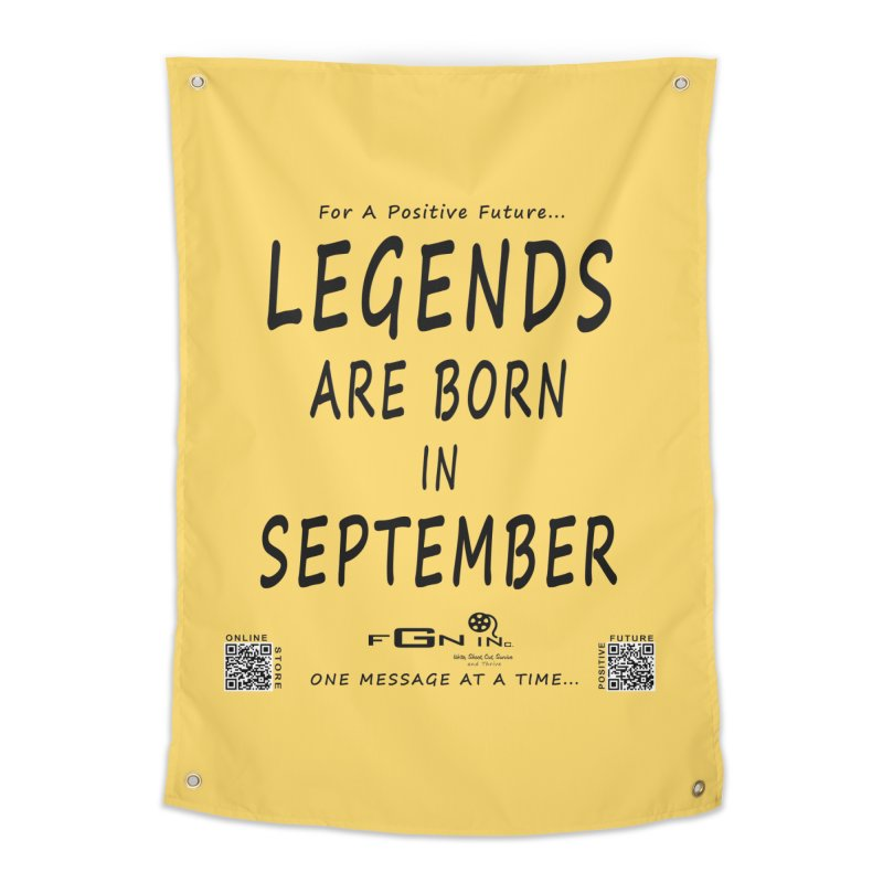 684 - Legends Are Born In September Home Tapestry by FGN Inc. Online Shop