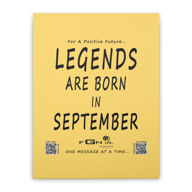 684 - Legends Are Born In September Home Stretched Canvas by FGN Inc. Online Shop